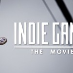Indie Game – The Movie