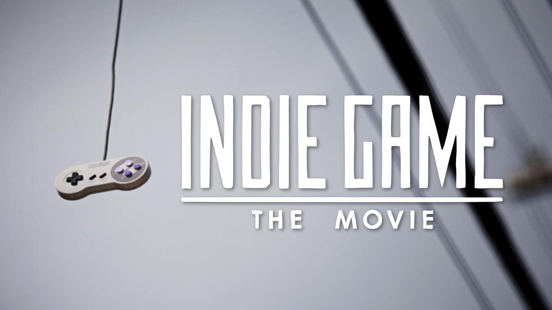 Indie Game – The Movie